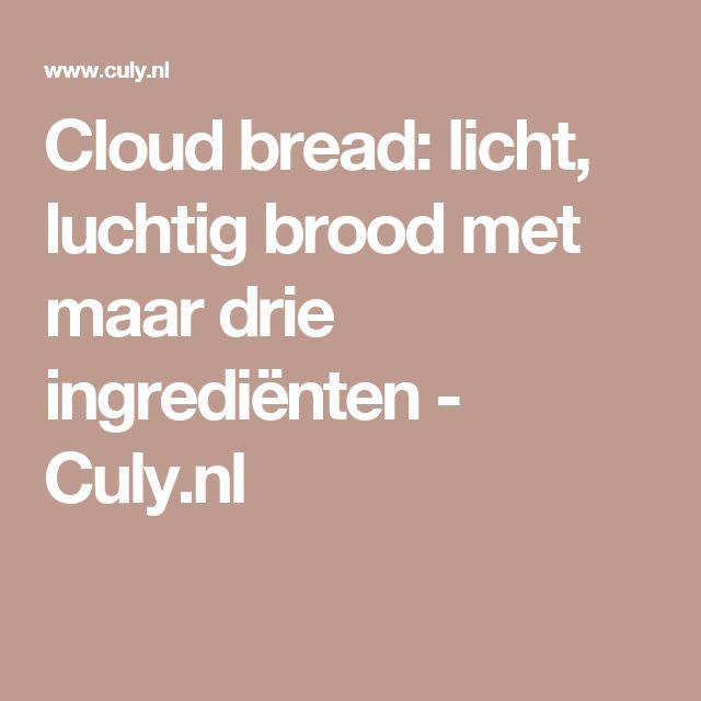 Cloud bread: licht, luchtig brood met maar drie ingrediënten - Culy.nl