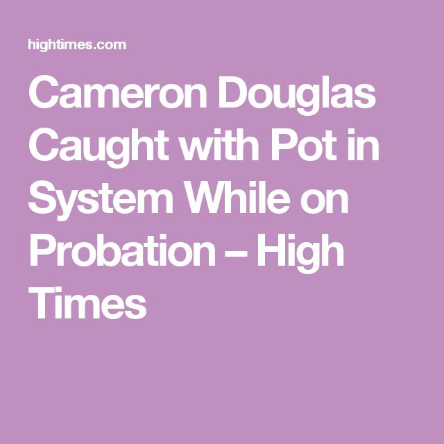 Cameron Douglas Caught with Pot in System While on Probation – High Times