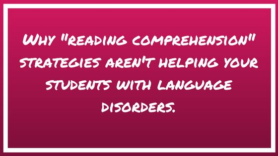 There's no question that language processing and reading comprehension go hand-in-hand. We know that our vocabulary skills have a huge impact on our ability to understand what we're reading… Yet for students with language impairments, the reading strategies they're learning in school could be missing the mark. This was definitely the case with my student+ Read More