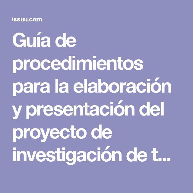 Guía de procedimientos para la elaboración y presentación del proyecto de investigación de tesis by Carlos Martinez Torres - issuu