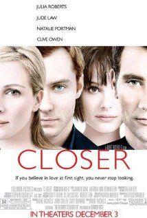CLOSER.  Director: Mike Nichols.  Year: 2004.  Cast: Natalie Portman, Jude Law, Clive Owen, Julia Roberts