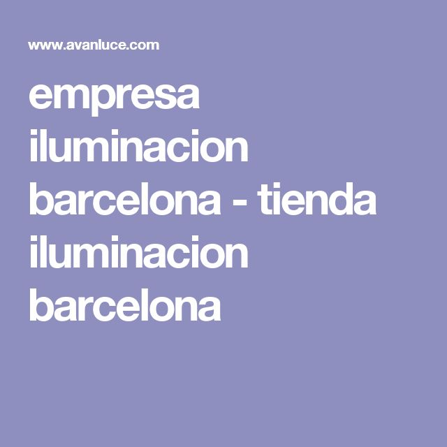 empresa iluminacion barcelona - tienda iluminacion barcelona