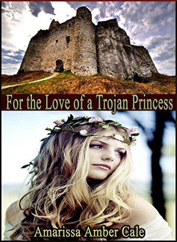 For The Love Of A Trojan Princess: How Much Will He Sacrifice To Win Her Love?