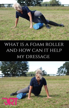 8 ways to use a foam roller and how it can help your dressage posture