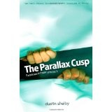 The Parallax Cusp: Paradoxes in Prose, Volume 1 (Paperback)By Dustin Shelby
