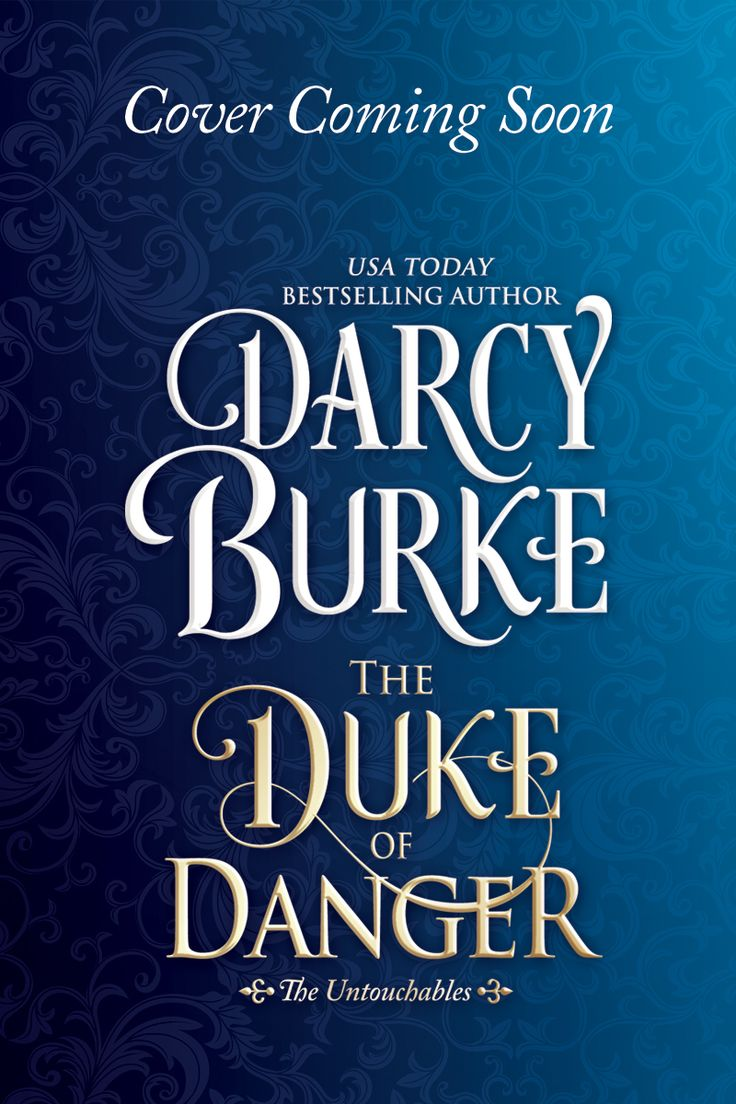 The Duke of Danger is the sixth book in the The Untouchables series by historical romance author Darcy Burke.