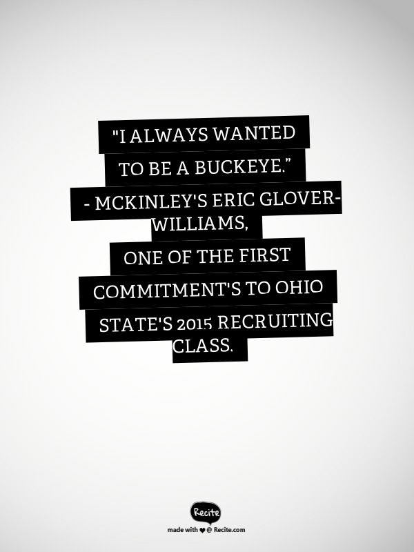"""Eric Glover-Williams, who ran like greased lightning with a clap of thunder when needed at McKinley High School, was the first commitment to Ohio State's recruiting class,"" from Todd Porter's story on Feb. 3, 2015. #Buckeyes #OSU #OhioState"