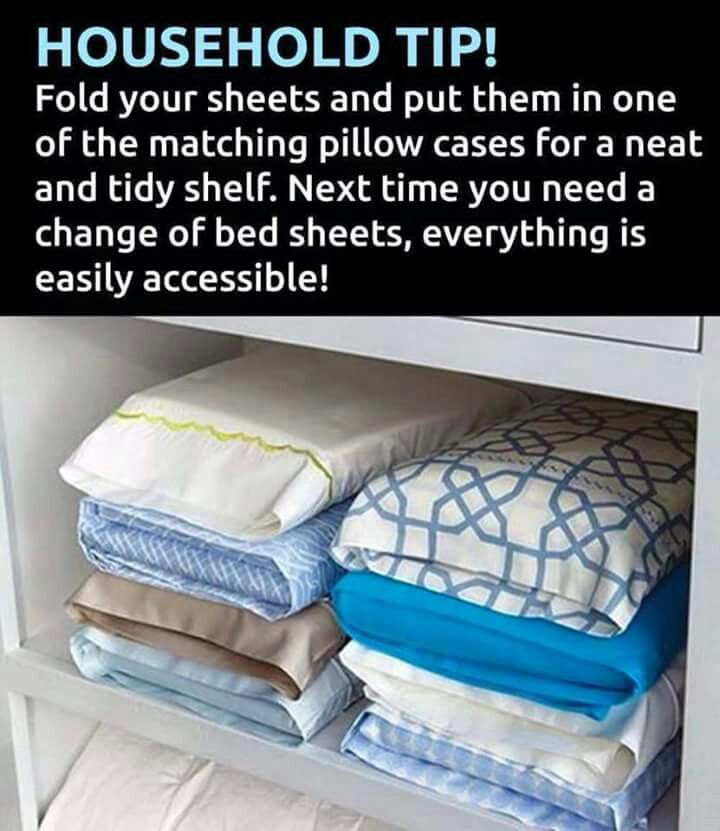 Fold your sheets and put them in the pillow case for neat storage