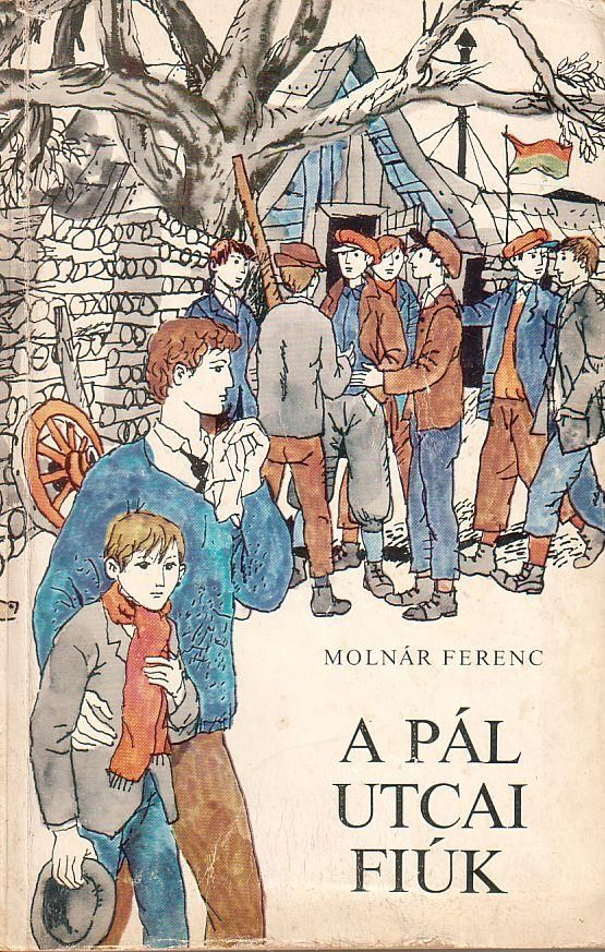 A Pál utcai fiúk / I ragazzi della via Pal  by Ferenc Molnar
