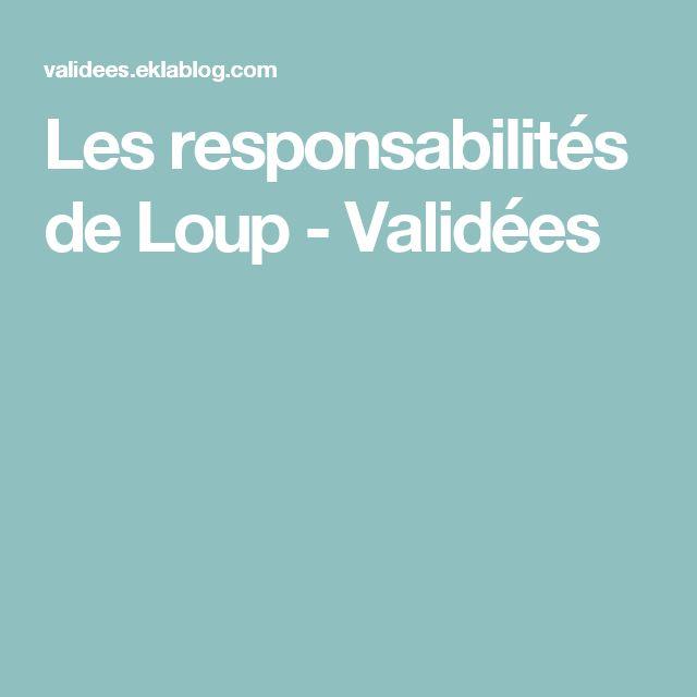 Les responsabilités de Loup - Validées