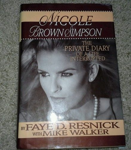 Nicole Brown Simpson - The private Diary of a life interrupted
