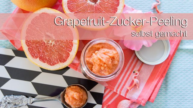 Peeling selber machen: Grapefruit-Zucker-Peeling mit Fruchtsäure (Gesichtspeeling, Körperpeeling, selbstgemacht)