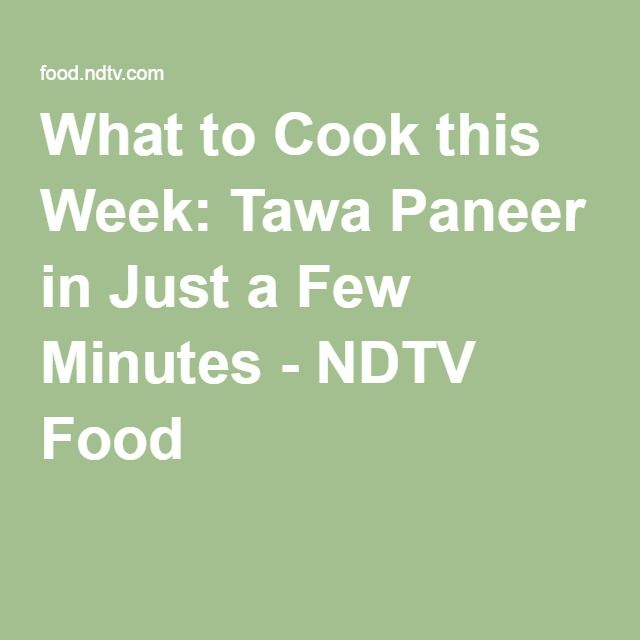 What to Cook this Week: Tawa Paneer in Just a Few Minutes - NDTV Food