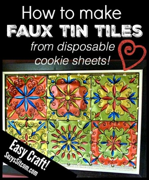 How to make faux tin tiles from disposable cookie sheets! Includes patterns!