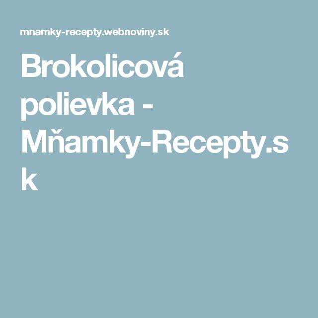 Brokolicová polievka - Mňamky-Recepty.sk