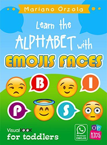 LEARN THE ALPHABET WITH EMOJIS FACES: Visual Book for toddlers by [Orzola…