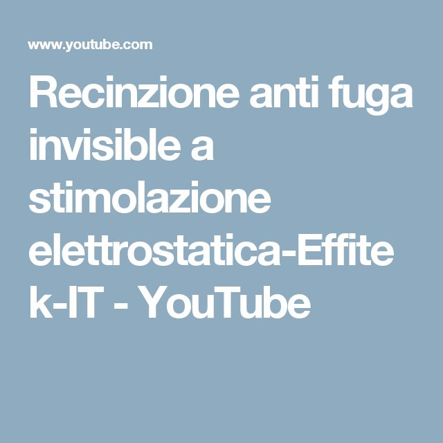 Recinzione anti fuga invisible a stimolazione elettrostatica-Effitek-IT - YouTube