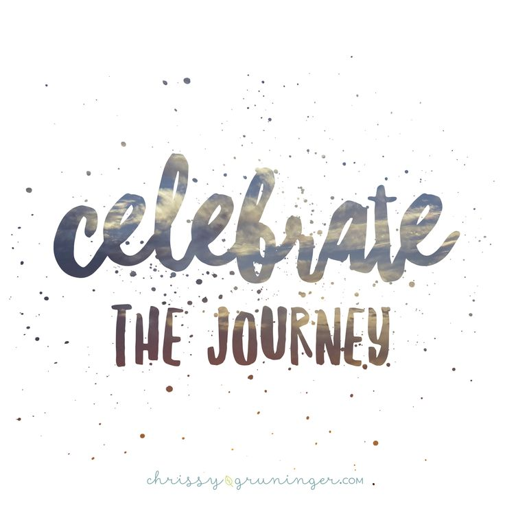 Life is about the journey, not the destination.  Celebrate every day. #simplysanguine #liveonpurpose #celebratelife