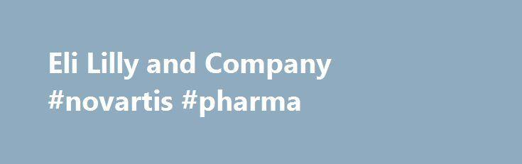 Eli Lilly and Company #novartis #pharma http://pharma.remmont.com/eli-lilly-and-company-novartis-pharma/  #eli lilly pharma # Eli Lilly and Company Du er ved at blive navigeret til en anden hjemmeside, der vedligeholdes af Eli Lilly og Company eller av en tredjepart,som er eneansvarlig for indholdet. Eli Lilly og Company kontrollerer ikke, p virker ikke eller st ttertredjeparters hjemmesider, og udtalelser, krav og kommentarer p dette websted skal ikke tilskrives Eli Lilly og Company. Eli…