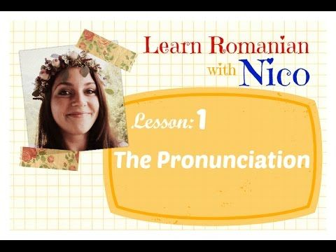 Learn Romanian with Nico - Lesson 1: Pronunciation - YouTube