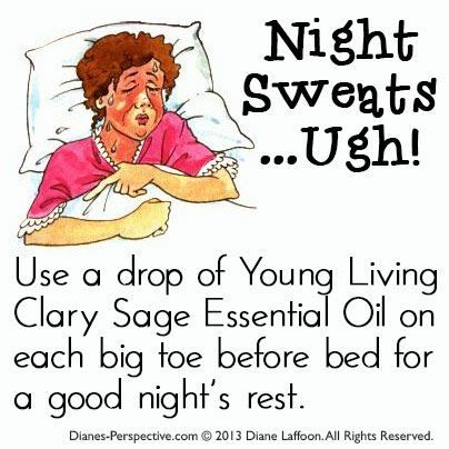 Young Living Clary Sage Essential Oil: Night Sweats.  I have been taking 4 drops in capsule internally as not a fan of the smell right before bed.  I also add a couple drops nutmeg for adrenal support and 4-5 drops of Ocetea to balance my blood sugar.  This helps for a good night's rest  www.purelivingoils.blogspot.com  Purchase here: https://www.youngliving.com/signup/?sponsorid=1492362&enrollerid=1492362