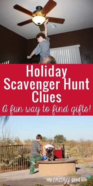 Holiday Scavenger Hunt Clues - Great for older kids as a way to make gift opening last longer!