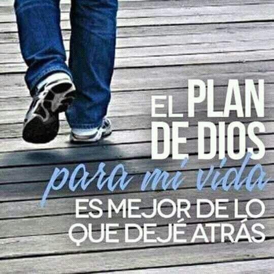 El plan de Dios para mi vida, es mejor de lo que dejé atrás.