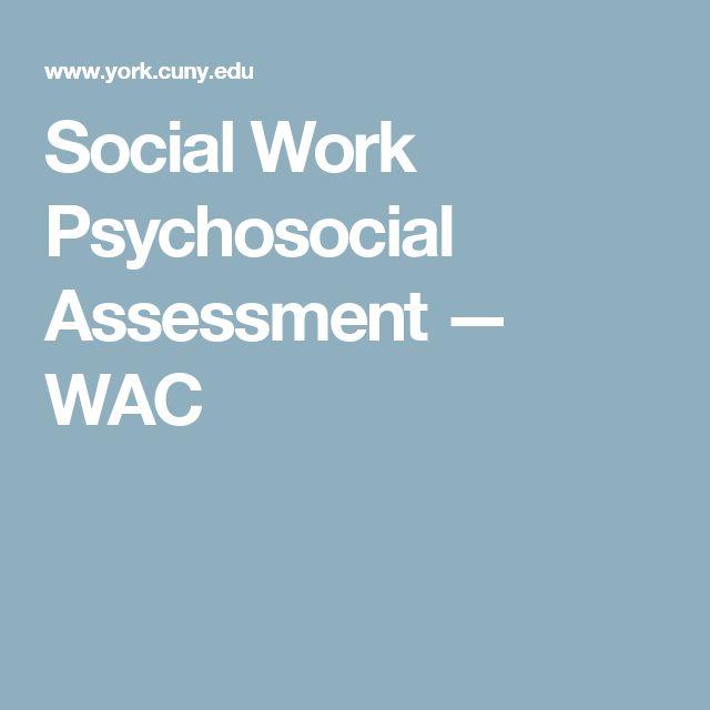 Social Work Psychosocial Assessment \u2014 WAC Social work Pinterest - psychosocial assessment