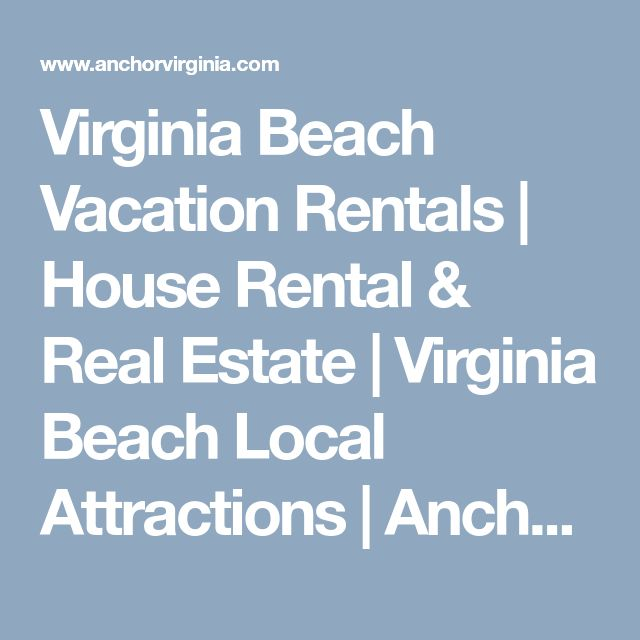 Virginia Beach Vacation Rentals | House Rental & Real Estate | Virginia Beach Local Attractions | Anchor Realty Group