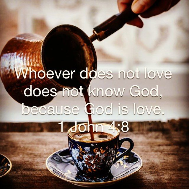 """6 Likes, 3 Comments - S.C (@coffeeandteainspirations) on Instagram: """"""""Whoever does not love does not know God, because God is love."""" - 1 John 4:8. #godlovesyou…"""""""
