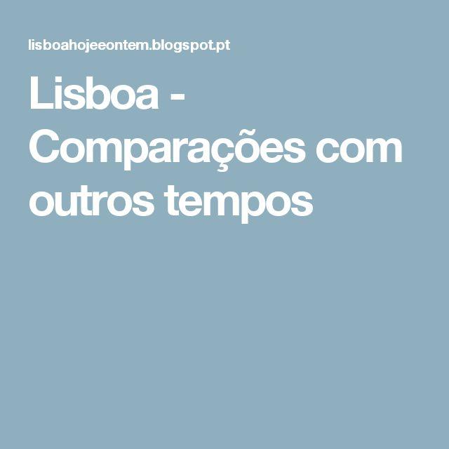 Lisboa - Comparações com outros tempos