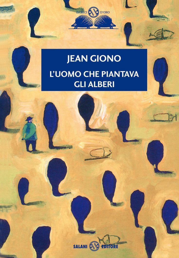 """""""L'uomo che piantava gli alberi"""" - J. Giono. Un'operazione degna di un Dio."""