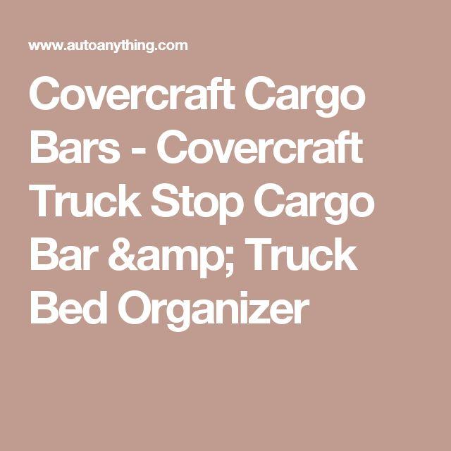 Covercraft Cargo Bars - Covercraft Truck Stop Cargo Bar & Truck Bed Organizer