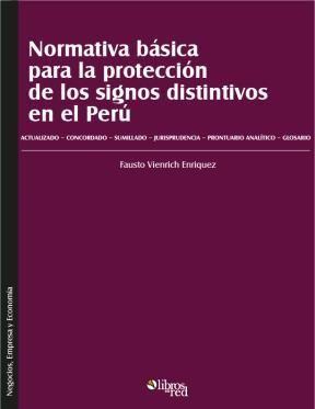 NORMATIVA BÁSICA PARA LA PROTECCIÓN DE LOS SIGNOS DISTINTIVOS EN EL PERÚ - Fausto Vienrich Enriquez - Negocios, Empresa y Economía