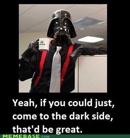 @Jacqi Serie: Darth Vader, Office Spaces, Stuff, Offices Spaces, Stars War, Funny, Star Wars, Dark Side, Starwars