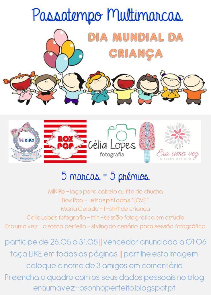 Childrens Day Multi-brand Contest: @Elizabeth Aronson uma vez... o sonho perfeito, @Serino, @Mikiko Joiner, @Maria Canavello Mrasek Gelado, @Célia Lopes Fotografia Read more: http://eraumavez-osonhoperfeito.blogspot.pt/2014/05/vamos-comemorar-o-dia-da-crianca.html