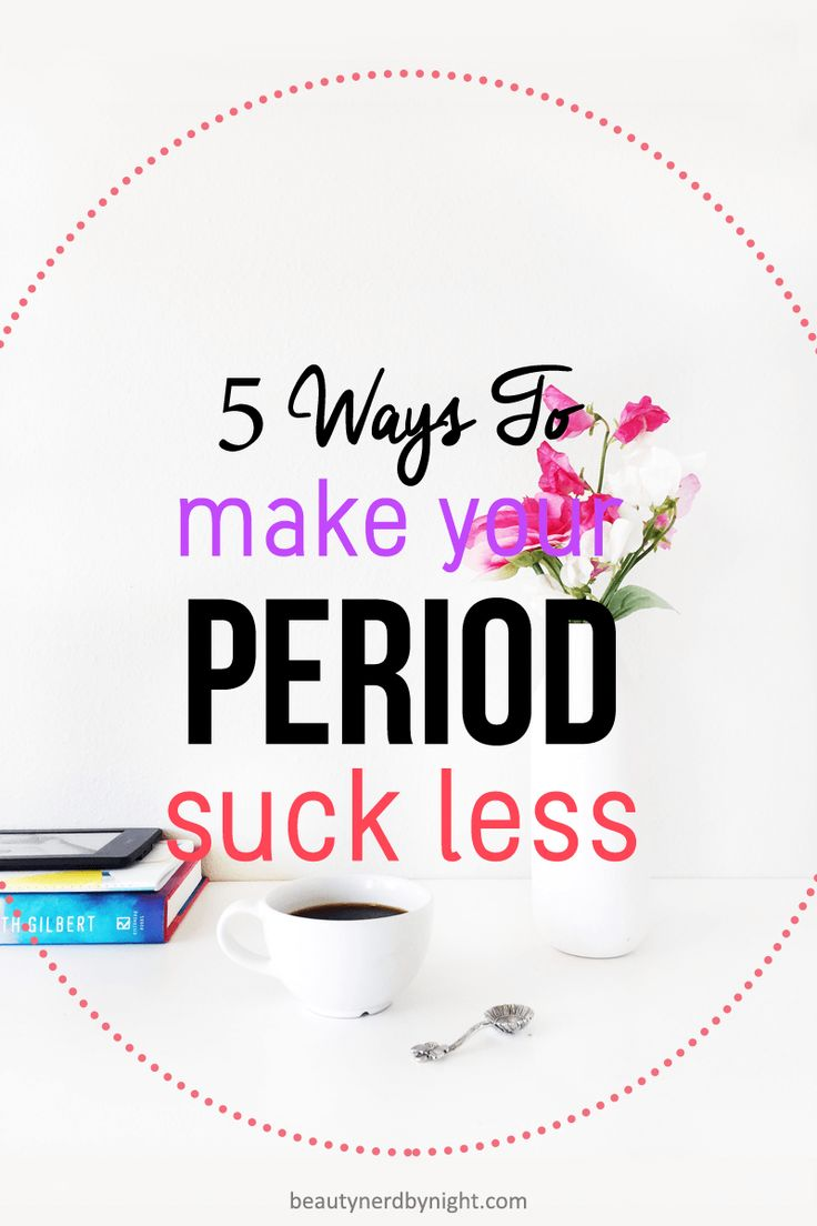 5 Ways to Make Your Period Suck Less
