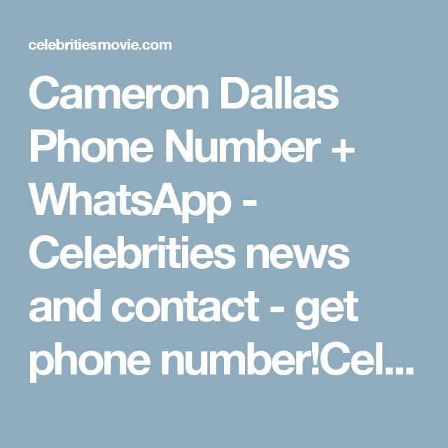 Cameron Dallas Phone Number + WhatsApp - Celebrities news and contact - get phone number!Celebrities news and contact – get phone number!  http://celebritiesmovie.com/celebrities-detail/cameron-dallas-phone-number-email/