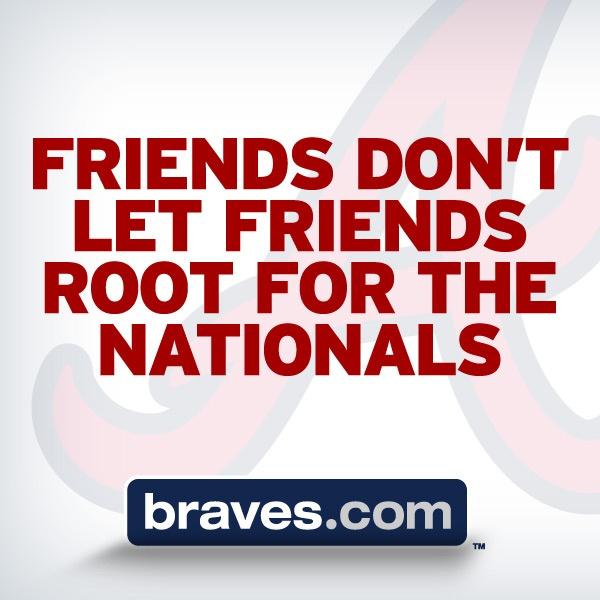 The Atlanta Braves encourage you to be a good friend!