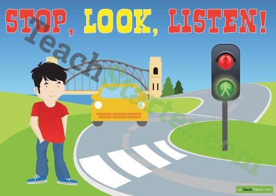 Road Safety Poster - Stop, Look, Listen! | Teaching Resources - Teach Starter