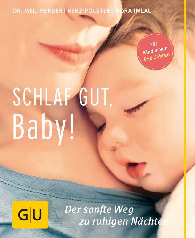 Schlaf gut, Baby! (Nora Imlau & Herbert Renz-Polster)