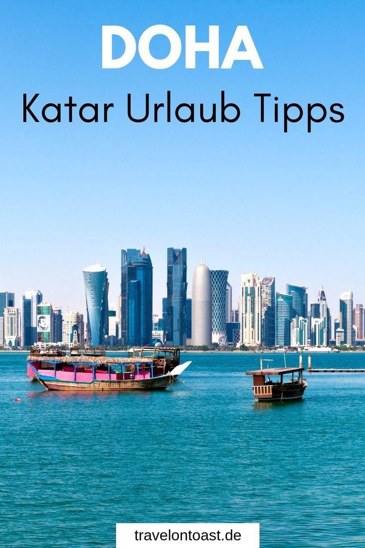 Doha Sehenswurdigkeiten Katar Qatar Stadt Strand Wuste Travel On Toast Reise Inspiration Reisen Doha