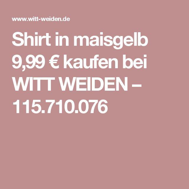 Shirt in maisgelb 9,99 € kaufen bei WITT WEIDEN – 115.710.076