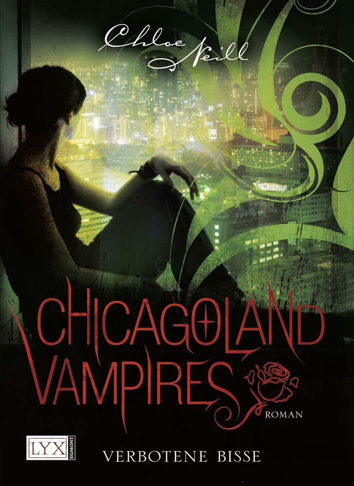Chloe Neill - Chicagoland Vampires - Verbotene Bisse (Band 02)