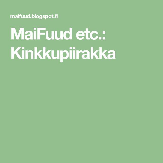 MaiFuud etc.: Kinkkupiirakka