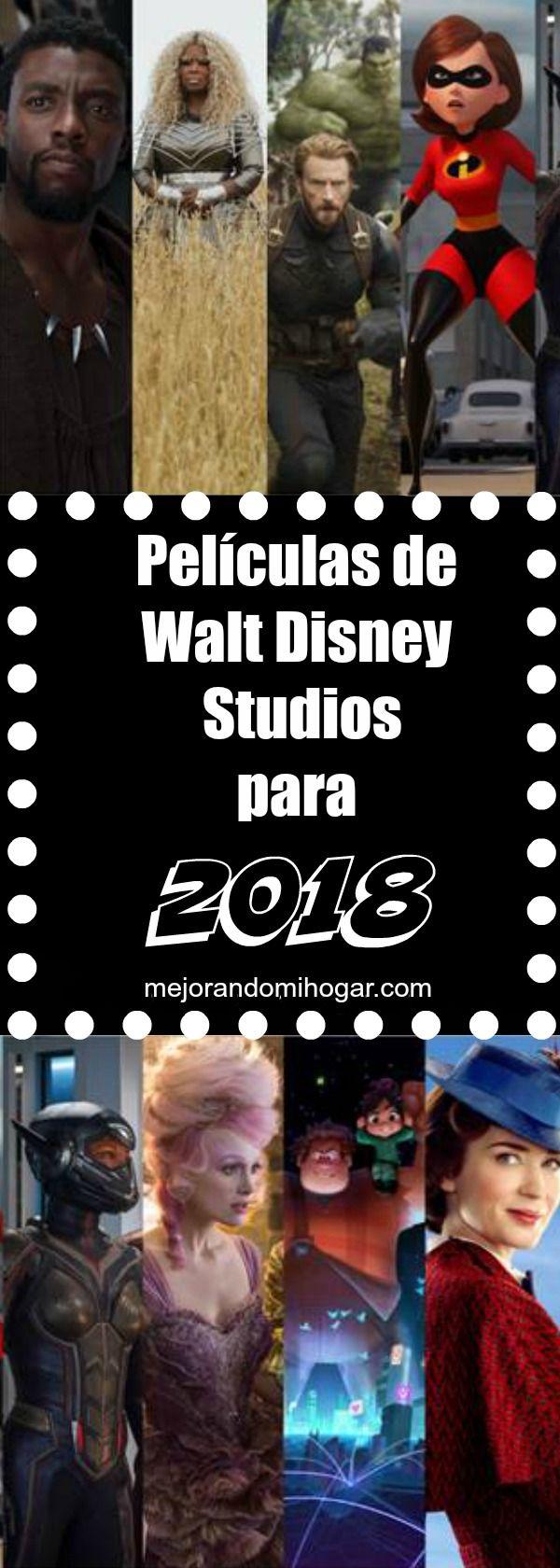 Estrenos de películas de Walt Disney Studios, Disney/Pixar, Marvel y Lucasfilm para el 2018.