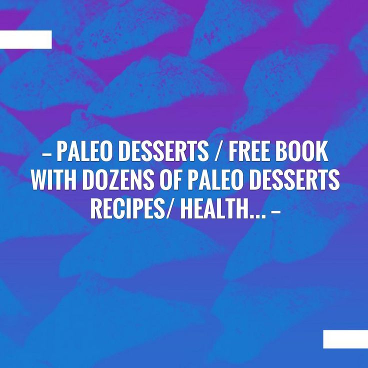 Paleo desserts / free book with Dozens of paleo desserts recipes/ Health... http://fitness-for-women-2.blogspot.com/2017/08/paleo-desserts-free-book-with-dozens-of.html?utm_campaign=crowdfire&utm_content=crowdfire&utm_medium=social&utm_source=pinterest