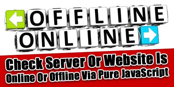 Check Server/Website Is Online Or Offline Via Pure JavaScript:  Do You Want To Check Your Server Or Any Else Website That Either That Is Online When A Visitor Visit Your Page Or Offline There Here Is  Short And Simple Pure JavaScript Code To Do This.  Article: www.exeideas.com/2014/08/website-is-online-or-offline-javascript.html Tags: #JavaScript #Website #Blog #Server #OnlineOffline #CheckServer #CheckWebsite #ServerOnline #WebsiteOnline