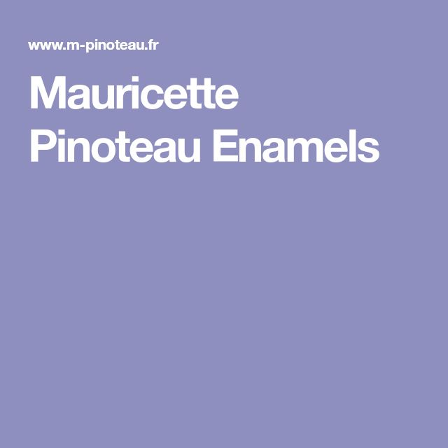 Mauricette Pinoteau Enamels