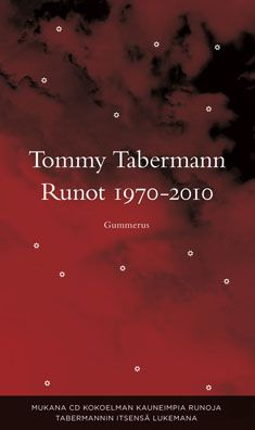 Runot 1970-2010 (+ cd) by Tommy Tabermann - Kovakantinen (9789512091454) - Kirjat - CDON.COM ||  Tommy Tabermann (3 December 1947 – 2 July 2010), Finnish contemporary poet and politician, radio personality and journalist. -  http://en.wikipedia.org/wiki/Tommy_Tabermann